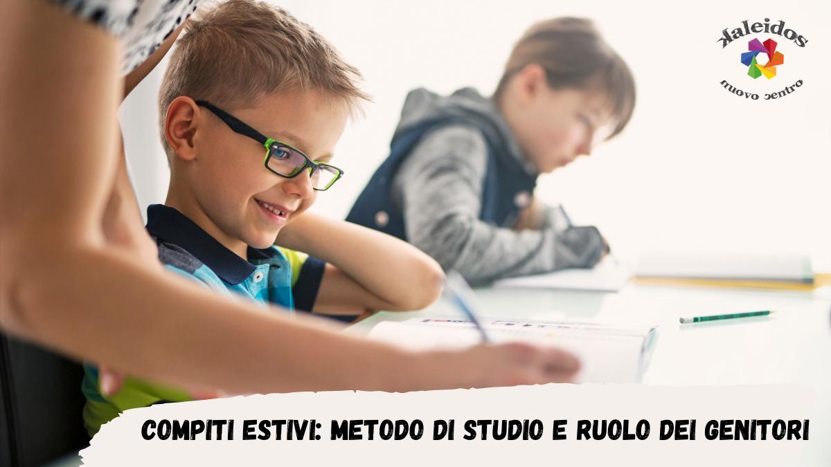 Compiti Estivi: il metodo di studio, il ruolo dei genitori e il giusto modo di affrontarli
